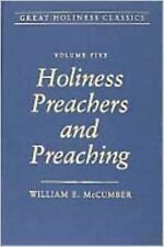 Holiness Preachers and Preaching: Volume 5 (Great Holiness Classics Vol. 5)