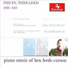 : Pieces, Threaded: Piano Music of Ben Leeds Carson, 1999-2009  Audio CD
