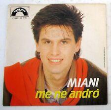 """MIANI - ME NE ANDRO' - GENTE - 45gg 7"""" NUOVO"""