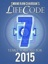 Lifecode #7 Yearly Forecast for 2015 - Shiva by Swami Ram Charran (2014,...