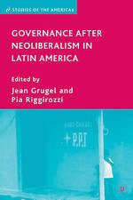 Governance After Neoliberalism in Latin America (Studies of the Americas), , New