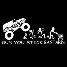 1White RUN YOU STICK BASTARD! Family 4x4 UTE 4WD Vinyl Reflective Decal Sticker