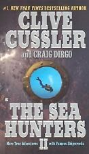 The Sea Hunters II : More True Adventures with Famous Shipwrecks by Craig...