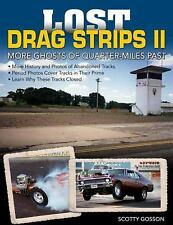 Lost Drag Strips II Book: More Ghosts of Quarter Miles Past~50's 60's 70's~ NEW!