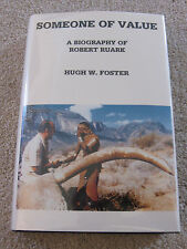 Someone of Value: A Biography of Robert Ruark by Hugh W. Foster, Signed 1st Ed.