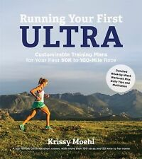 Running Your First Ultra : Customizable Training Plans for Your First 50K to...