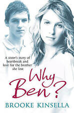 Why Ben?: A Sister's Story of Heartbreak and Love for the Brother She Lost, By K