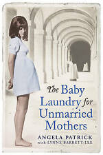 The Baby Laundry for Unmarried Mothers by Angela Patrick (Paperback, 2012)