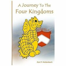 A Journey to the Four Kingdoms by Karl F. Hollenbach (2013, Paperback)