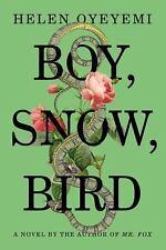 NEW - Boy, Snow, Bird: A Novel by Oyeyemi, Helen