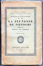Nietzsche, sa vie et sa pensée -T.2 - La Jeunesse de Nietzsche - Charles Andler