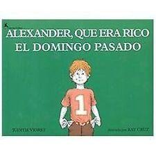 Alexander, Que Era Rico El Domingo Pasado: Alexander Who Used to Be Ri-ExLibrary