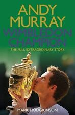 Andy Murray Wimbledon Champion: The Full and Extraordinary Story by Mark...