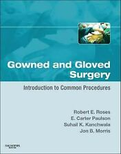 Gowned and Gloved Surgery: Introduction to Common Procedures, 1e