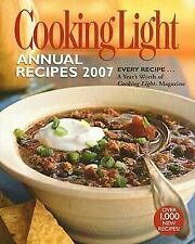 Annual Recipes: Cooking Light Annual Recipes 2007 by Cooking Light Magazine...