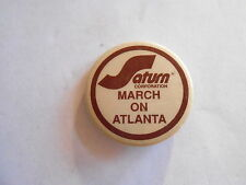 Vintage Saturn Corporation March on Atlanta Auto Advertising Pinback Button