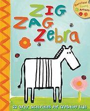 Zig Zag Zebra: 22 Arty Activities for Creative Kids by Madeleine Deny (2008,...