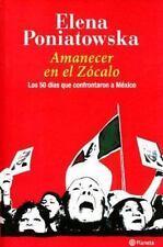Amanecer en el Zocalo: Los 50 dias que confrontaron a Mexico  Dawn in -ExLibrary
