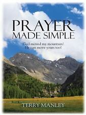 Prayer Made Simple: God moved my mountain! He can move yours too!