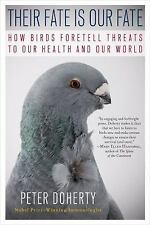 Their Fate Is Our Fate: How Birds Foretell Threats to Our Health and O-ExLibrary