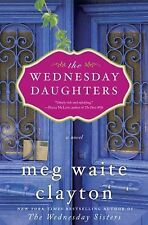 The Wednesday Daughters by Meg Waite Clayton (2013, Hardcover)  NEW
