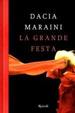 La grande festa. Romanzo di Dacia Maraini - Rilegato Ed. Rizzoli