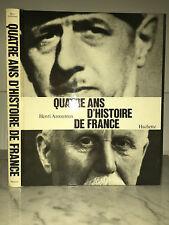Henri Amouroux - Quatre Ans D'histoire de France - 1966 - Hachette
