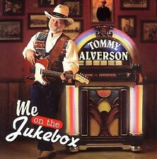 BRAND NEW FACTORY SEALED CD TOMMY ALVERSON - ME ON THE JUKEBOX