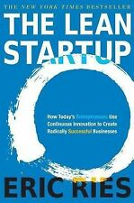 Lean Startup, the: How Today's Entrepreneurs Use Continuous Innovation to Create