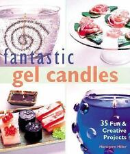 Fantastic Gel Candles 35 Fun & Creative Projects By Miller Marcianne
