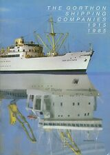 THE GORTHON SHIPPING COMPANIES 1915 - 1985 published 1985