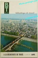 BT Bibliothèque de Travail n° 641 à la Découverte de TOURS ville magazine revue