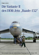 Die Variante 2 des DDR-Jets Baade-152 Bildband Geschichte Fotos Buch Historie