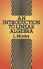 Dover Books on Mathematics Ser.: Introduction to Linear Algebra by L. Mirsky...