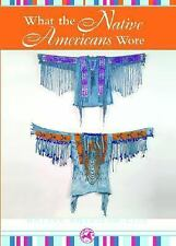 What the Native Americans Wore (Native American Life)-ExLibrary