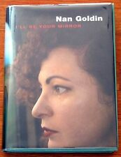 SIGNED - NAN GOLDIN - I'LL BE YOUR MIRROR - 1996 1ST EDITION HARDCOVER W/DJ FINE