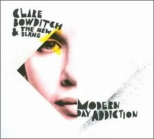 BOWDITCH, CLARE & THE NEW SLANG Modern Day Addiction CD (New)
