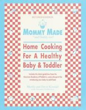 Mommy Made and Daddy Too! (Revised): Home Cooking for a Healthy Baby & Tod..