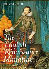 The english Renaissance miniature- RORYSTRONG, 1984 Thames&Hudson- sT470
