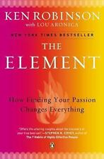 The Element : How Finding Your Passion Changes Everything by Ken Robinson and...
