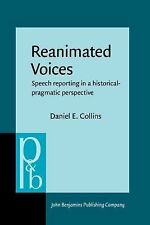 2001-08-01, Reanimated Voices: Speech Reporting in a Historical-Pragmatic Perspe
