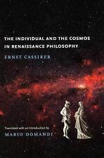 The Individual and the Cosmos in Renaissance Philosophy by Ernst Cassirer...