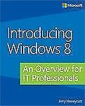 Introducing Windows 8: An Overview for IT Professionals (Introducing (-ExLibrary