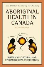 Aboriginal Health in Canada: Historical, Cultural, and Epidemiological Perspecti