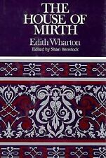 The House of Mirth: Complete, Authoritative Text With Biographical and Historic