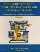 The Architecture of Computer Hardware and Systems Software: An Information Techn