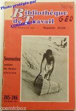 BT Bibliothèque de Travail n° 245 246 Sounoufou enfant du Fleuve Africain revue