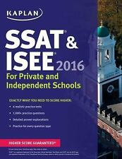 Kaplan SSAT & ISEE 2016: For Private and Independent School Admissions