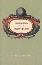 Breve Historia de la Lengua Española by David A. Pharies (2007, Paperback)