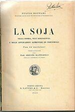 1923 LA SOJA F. Bottari storia agricoltura alimentazione industria soia Lattes
